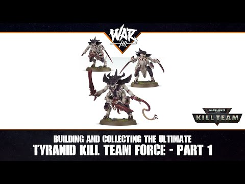 Building And Collecting The Ultimate Tyranid Kill Team Force