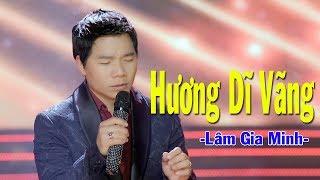 Hương Dĩ Vãng - Lâm Gia Minh | Nhạc Vàng Trữ Tình Hay Nhất (MV HD)