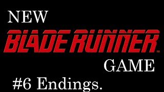 NEW BLADE RUNNER GAME EPISODE 6 WITH ALL ENDINGS
