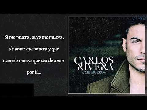 Carlos Rivera - Me Muero (Letra)