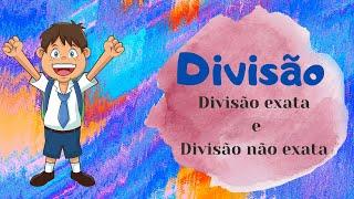 Divisão - Divisão exata e divisão não exata - Matemática 1º ciclo - O Troll explica...