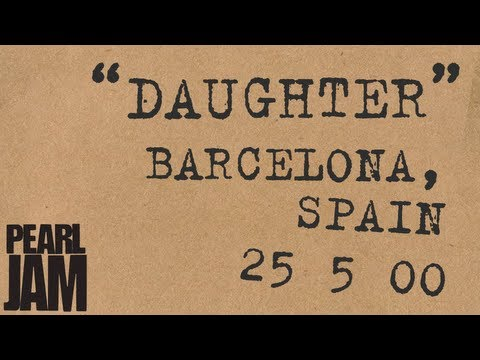 """Daughter"" (Audio) - Live In Barcelona, Spain (5/25/00) - Pearl Jam Bootleg Trivia"