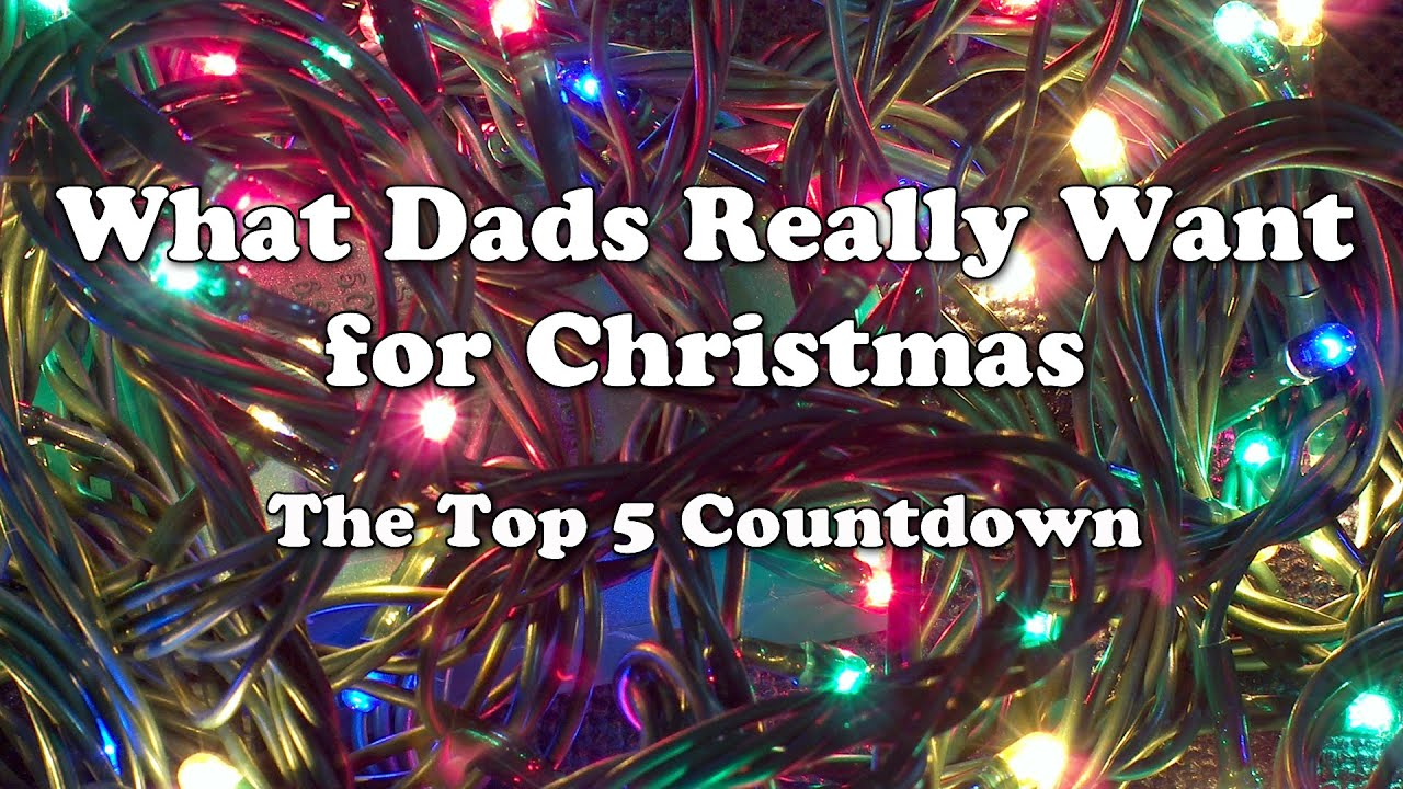 Top 5 Gifts Dads Really Want for Christmas - YouTube