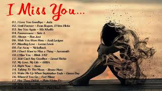 Top Greatest I Miss You Songs - Best Sad Breakup Songs Ever - Sad Love Songs Collection