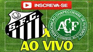 SANTOS X CHAPECOENSE (NARRAÇÃO AO VIVO) BRASILEIRÃO 19/07/2017  19:30 HORAS