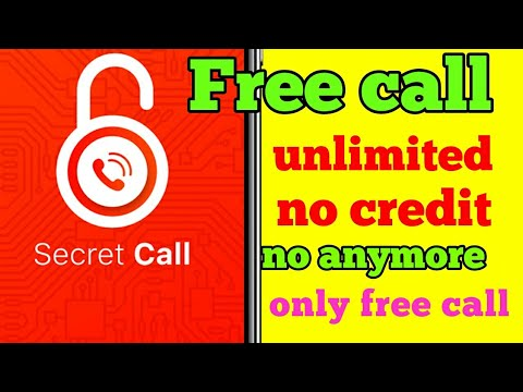 Free Call Secret Call  Unlimited Anywhere No Credit Earning
