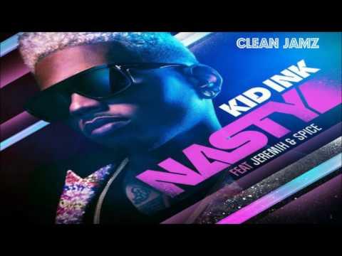 Kid Ink Featuring Jeremih & Spice  Nasty Clean  Radio Edit