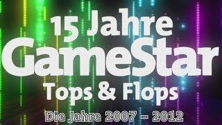15 Jahre GameStar - Tops & Flops: Die Jahre 2007 bis 2012 (Spiele-Rückblick)