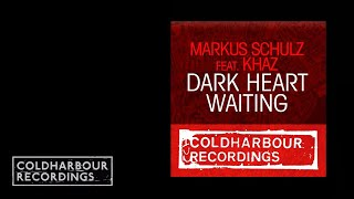 Markus Schulz feat. Khaz - Dark Heart Waiting (Coldharbour Dub Mix) (CLHR091)
