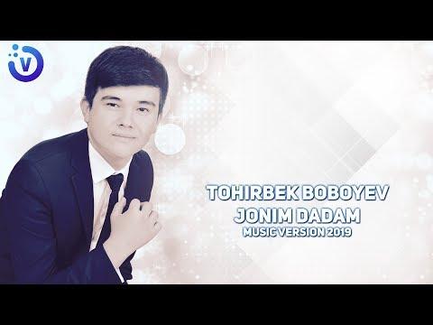 Tohirbek Boboyev - Jonim dadam | Тохирбек Бобоев - Жоним дадам (music version)