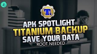 APK Spotlight - Titanium Backup - Save Your Data - Backup App Data On Android - Back Up Apps