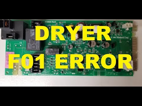 FIX And IMPROVE Control Board With F01 Error Whirlpool Maytag Kenmore Dryer
