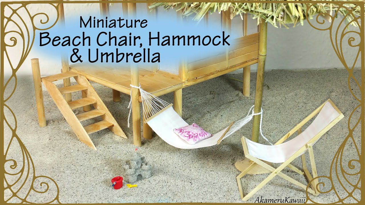 Miniature beach chair hammock umbrella doll tutorial for Classic house tutorial