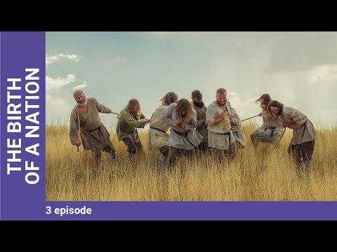 THE BIRTH OF A NATION. Episode 3. Russian TV Series. StarMedia. Docudrama. English Subtitles