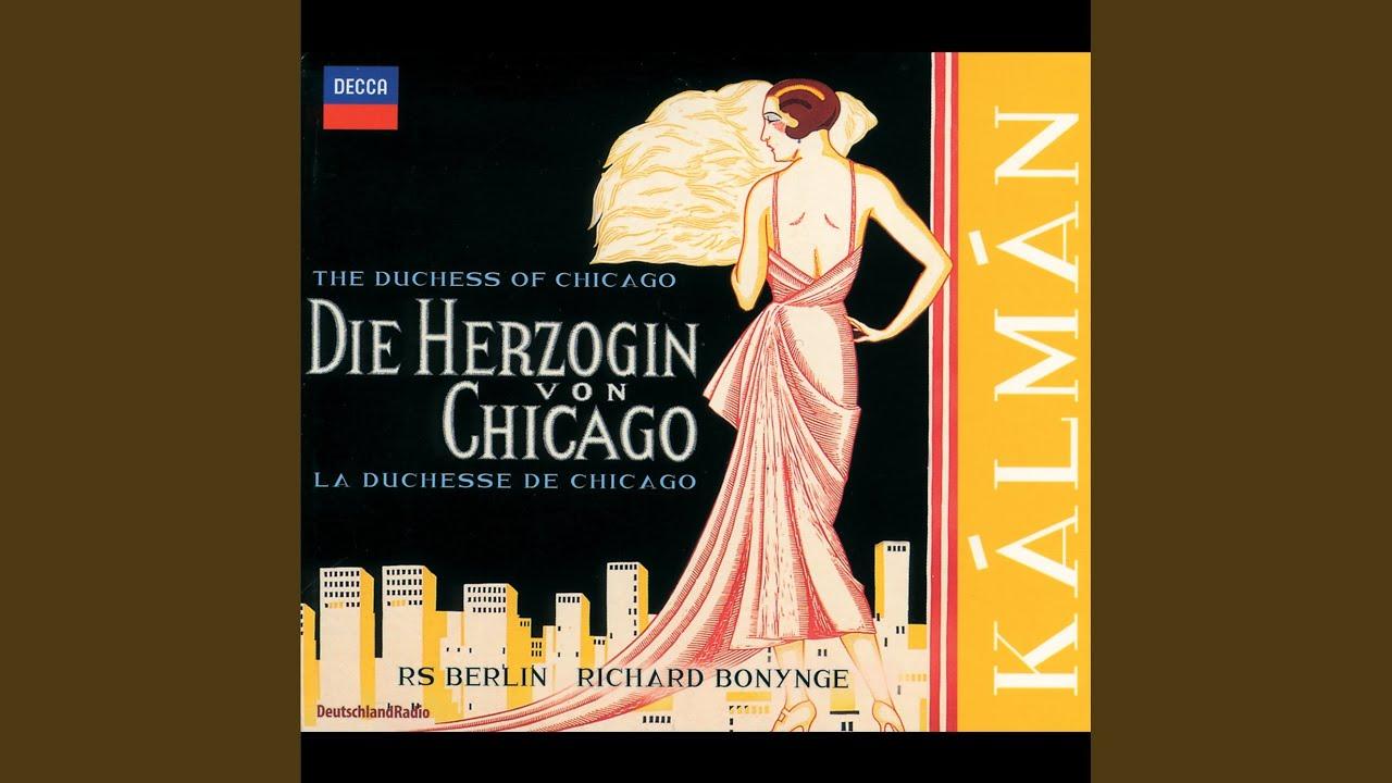 Kálmán: Die Herzogin von Chicago / Act 1 - 6a ...