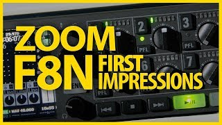 Zoom F8n Audio Recorder: Initial Impressions