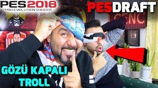 GÖZÜ KAPALI EFSANE TROLL!! | PES 2018 PESDRAFT