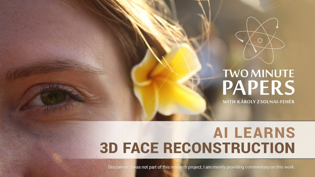 AI Learns Real-Time 3D Face Reconstruction   Two Minute Papers #245