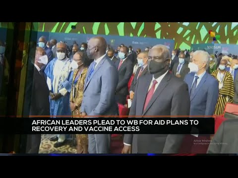 16-07-2021: African 'Leaders' PLEAD to WB for Aid Plans to Recovery & Vaccine Access
