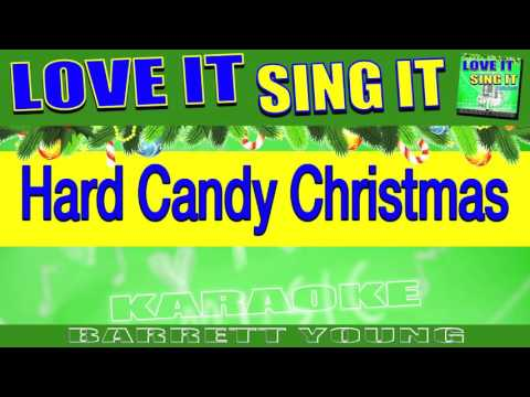 "Hard Candy Christmas ""Karaoke Version"" LOVE IT SING IT ™ - Barrett Young"