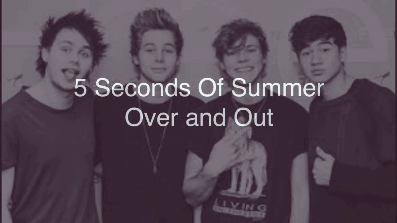 5-seconds-of-summer-over-and-out-5sosvevo
