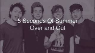 Watch 5 Seconds Of Summer Over And Out video
