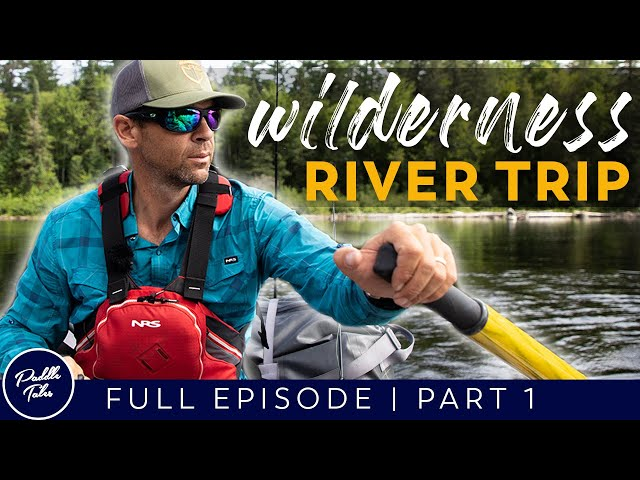 RIVER CAMPING | 5 Day Wilderness Adventure
