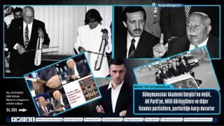 Süleymancılar Akademi Dergisi'ne değil, Erdoğan'a, Erbakan'a, Ak Parti'ye, Milli Görüş'e karşıdır