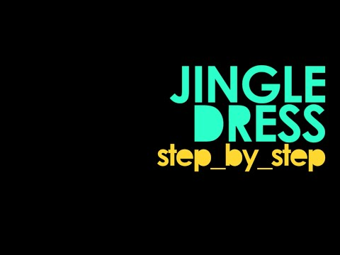 JINGLE DRESS STEPS