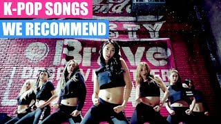 K-POP SONGS WE RECOMMEND (PART 4)