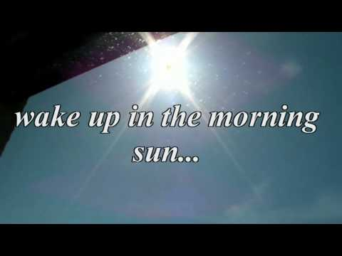 Wake Up In The Morning Sun Youtube