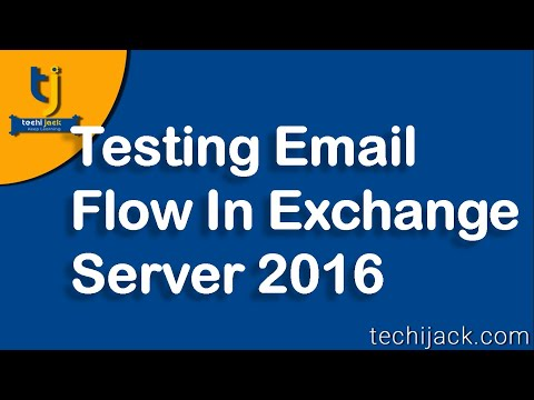 Testing Email Flow In Exchange Server 2016