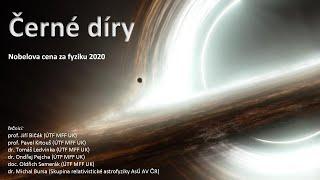 Bičák, Bursa, Krtouš, Ledvinka, Pejcha, Semerák: Černé díry - Nobelova cena 2020(MFF-FPF 22.10.2020)