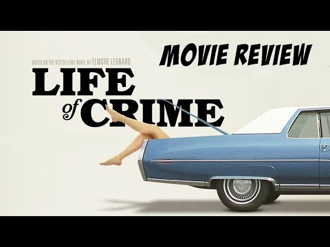 Life of Crime (2013) Movie Review