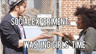 ~*SOCIAL EXPERIMENT*~: Wasting a Girl