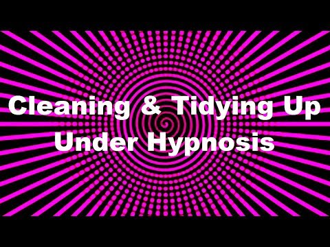 Cleaning & Tidying Up Under Hypnosis