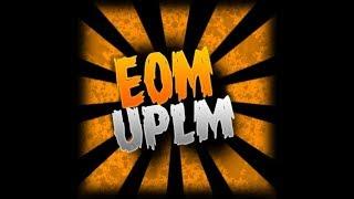 🎧 EOM - UPLM 🎧 Oficial Trailer