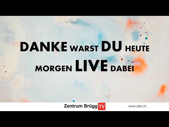 LIVESTREAM   Zentrum Brügg   13.09.2020