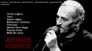 İbrahim Karaca - Yürek Çağrısı I Tacir I Zeytin Ağacı I Balıkçının Türküsü I [ © 1997 Kalan Müzik ]