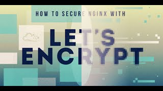 How To Secure Nginx with Let