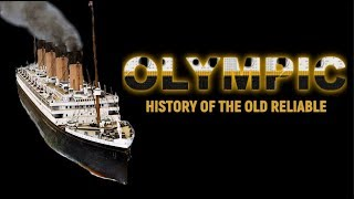 OLYMPIC: History of the Old Reliable (DOCUMENTARY)