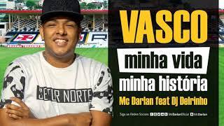 MC DARLAN - VASCO MINHA VIDA, MINHA HISTORIA [ DJ DELRINHO ]
