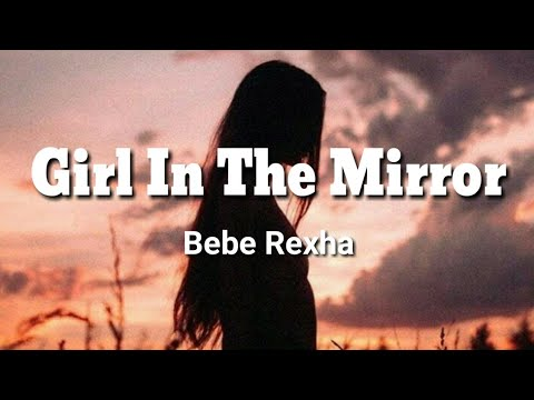 Girl In The Mirror~Bebe Rexha(Lyrics)🎶