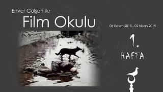 Enver Gülşen ile Film Okulu (1. Hafta)