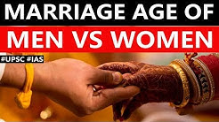 Legal age of Marriage in India, Why is marriage age different for Women & Men? Current Affairs 2019