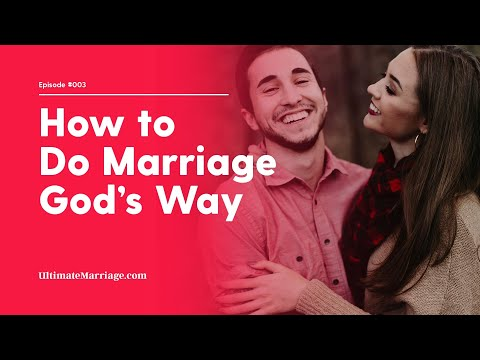 Ultimate Marriage #03: The Biblical Roles Of A Husband And Wife