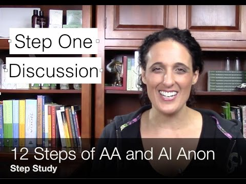Step One | 12 Steps Discussion AA and Alanon | 12 steps of Alcoholics Anonymous