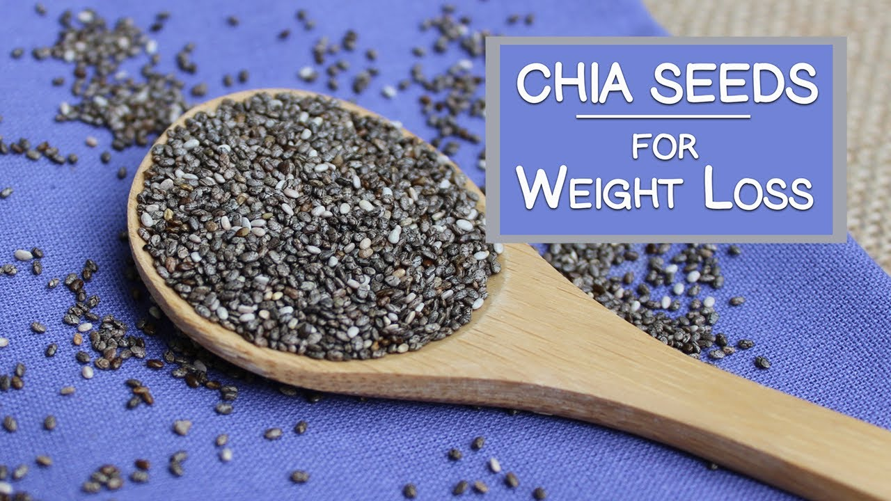 Chia Seeds for Weight Loss, Top 4 Reasons Why