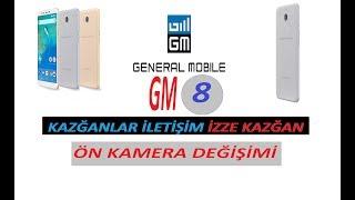 GENERAL MOBİLE GM 8 ÖN KAMERA DEĞİŞİMİ