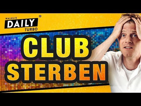 Clubsterben: Sind Die Clubs Selbst Schuld? | WALULIS DAILY TURBO
